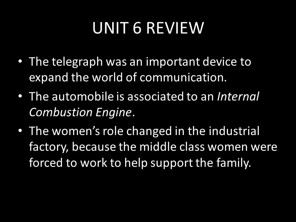 UNIT 6 REVIEW The telegraph was an important device to expand the world of communication.