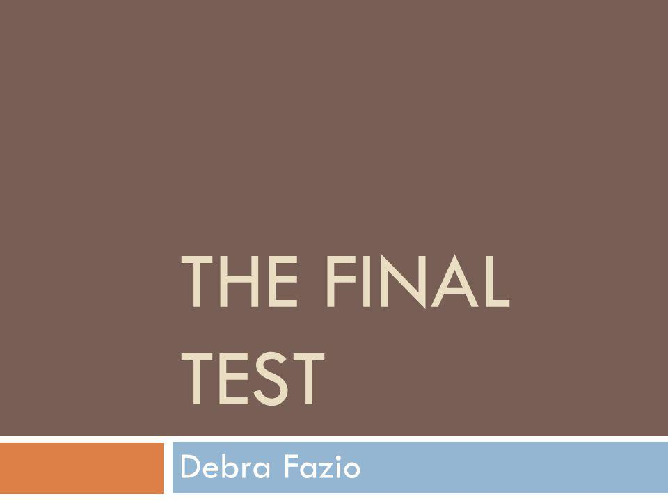 THE FINAL TEST Debra Fazio