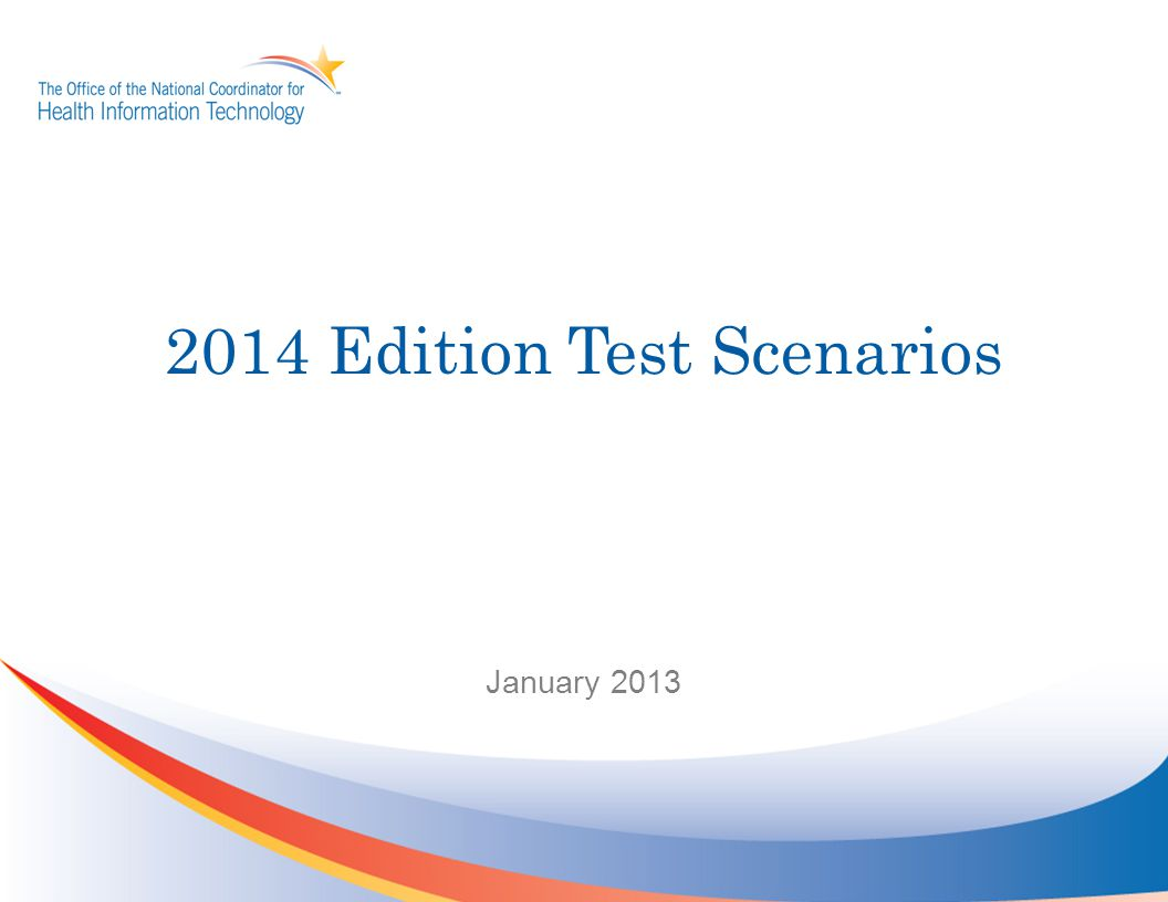2014 Edition Test Scenarios January 2013