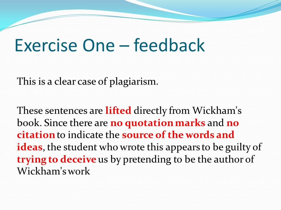 Exercise One – feedback This is a clear case of plagiarism.