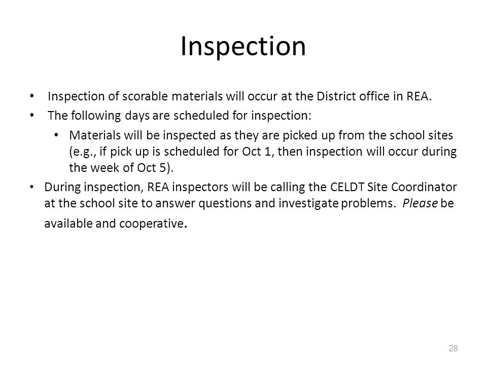 Inspection Inspection of scorable materials will occur at the District office in REA.