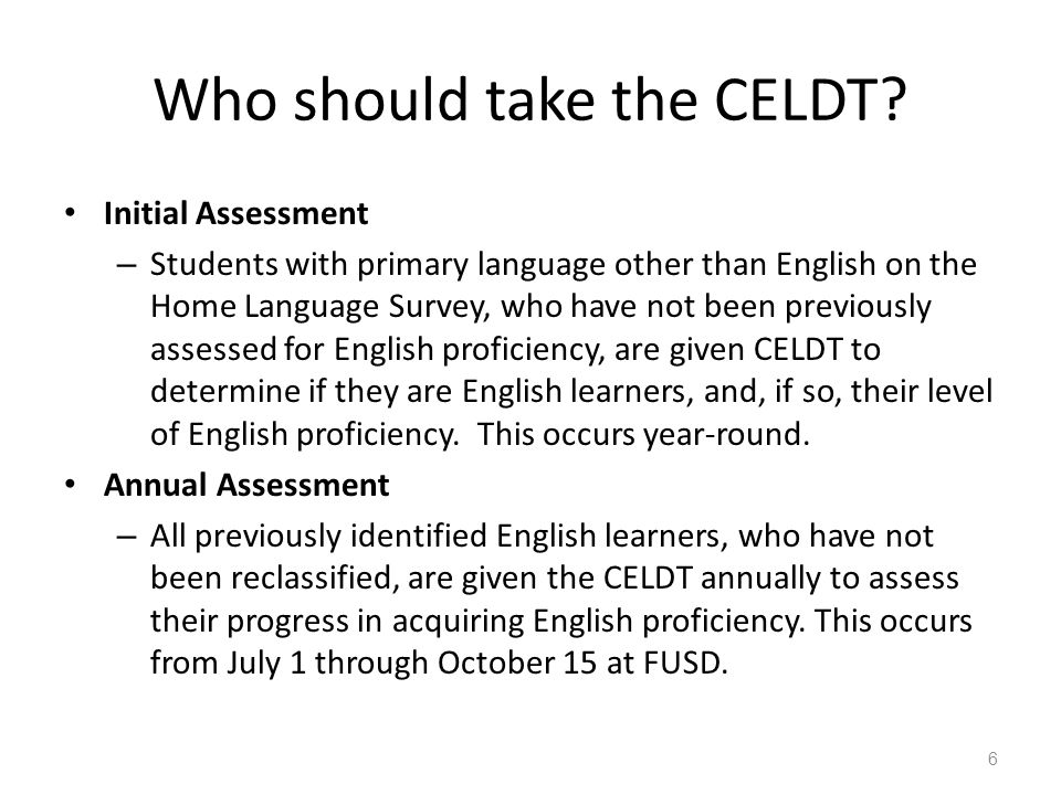 Who should take the CELDT.
