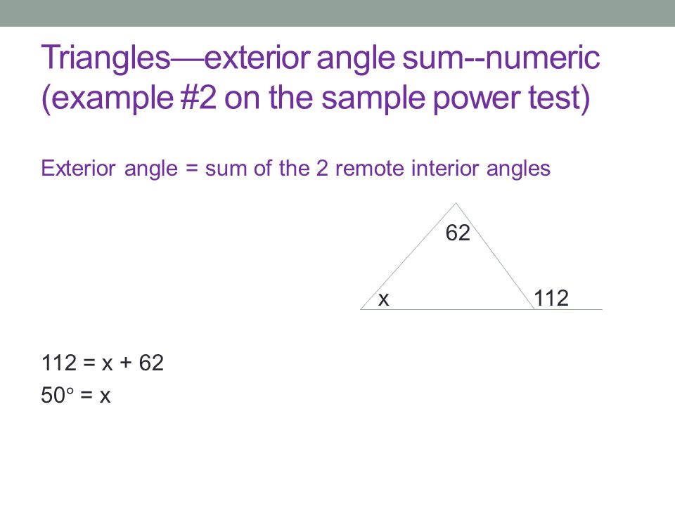 Trianglesexterior angle sum--numeric (example #2 on the sample power test)