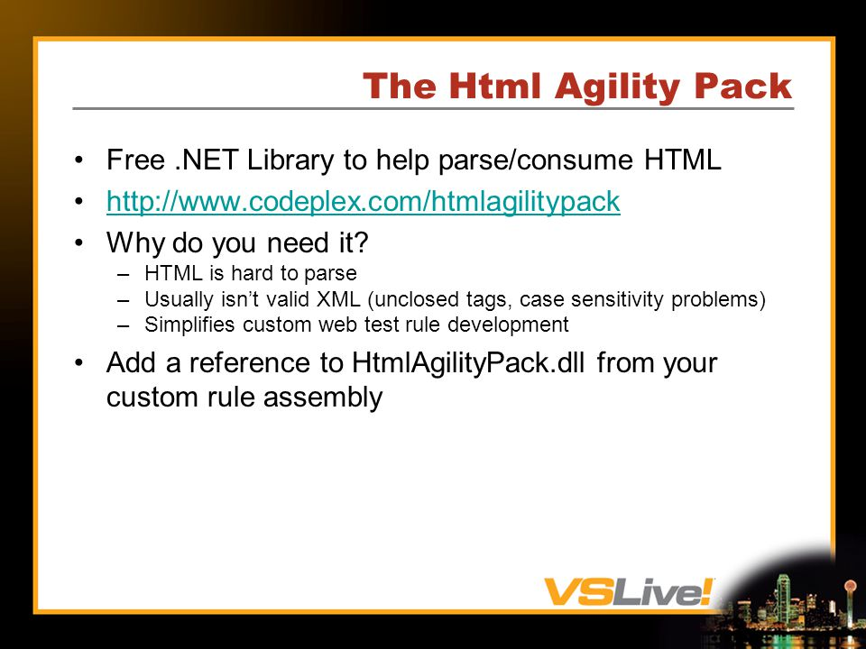 The Html Agility Pack Free.NET Library to help parse/consume HTML http://www.codeplex.com/htmlagilitypack Why do you need it.