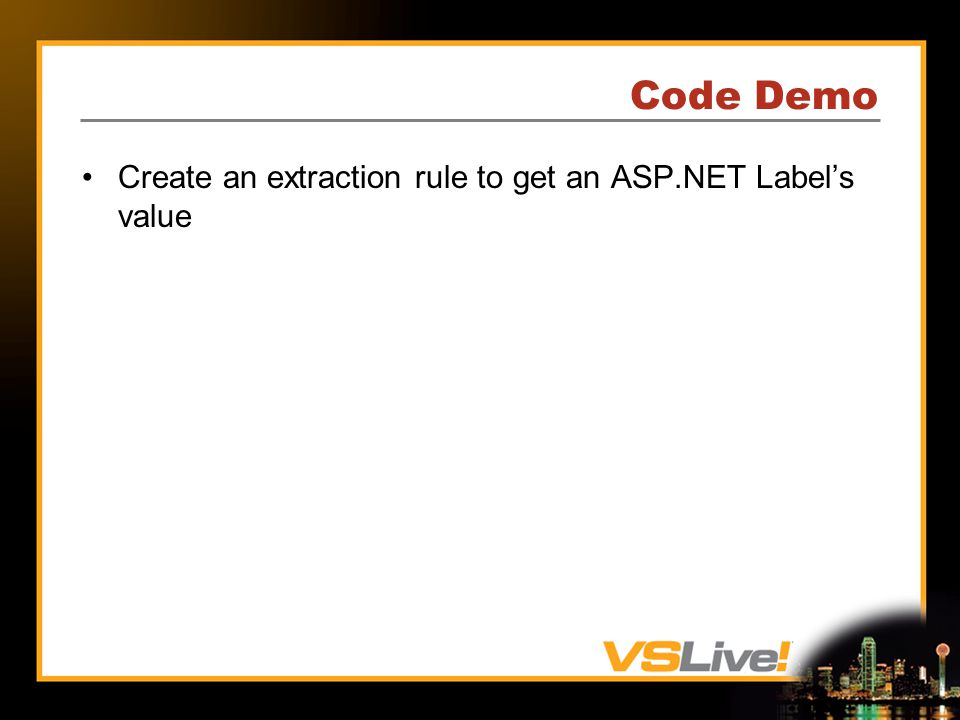 Code Demo Create an extraction rule to get an ASP.NET Labels value