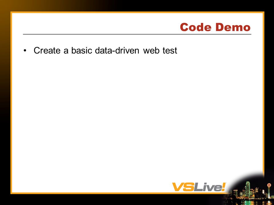 Code Demo Create a basic data-driven web test