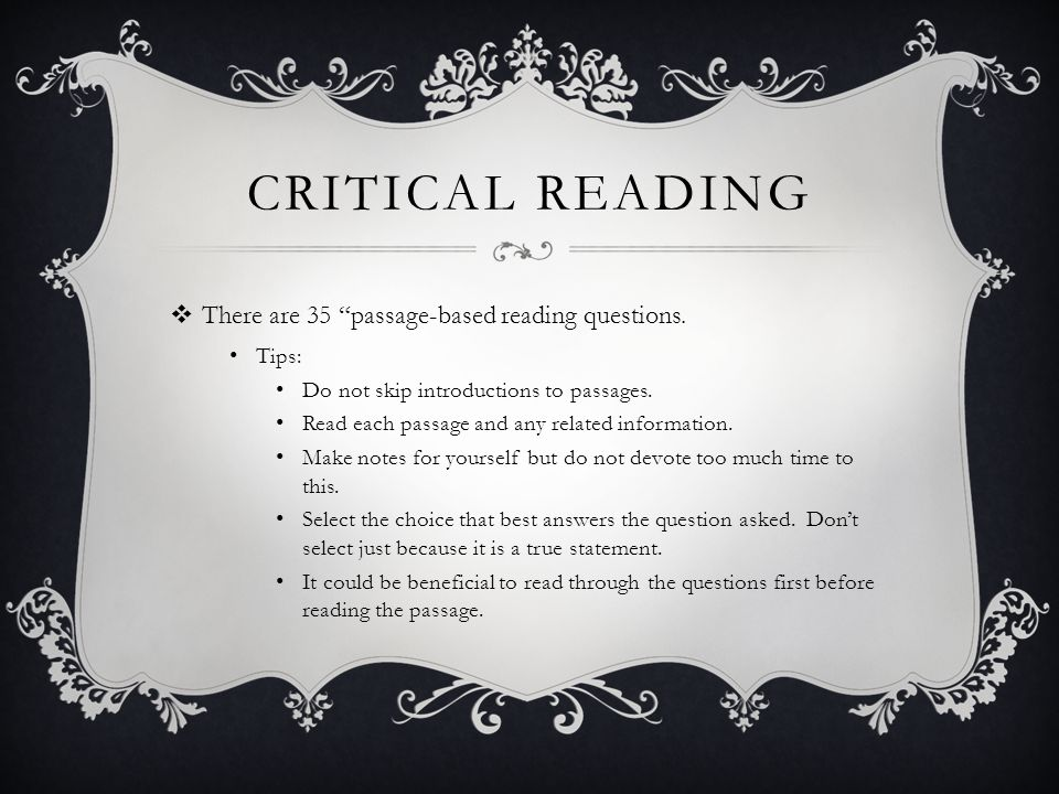 CRITICAL READING There are 35 passage-based reading questions.