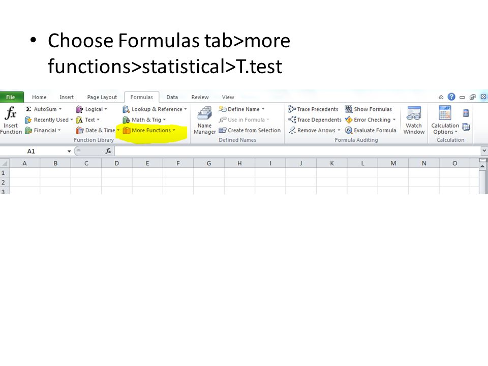Choose Formulas tab>more functions>statistical>T.test
