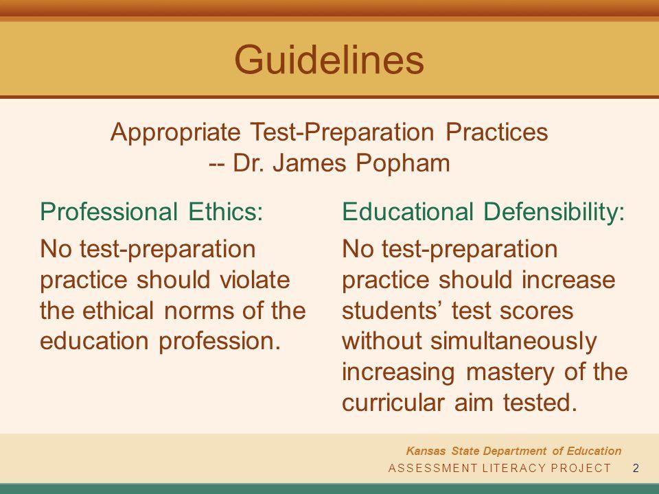 ASSESSMENT LITERACY PROJECT Kansas State Department of Education ASSESSMENT LITERACY PROJECT2 Guidelines Professional Ethics: No test-preparation prac
