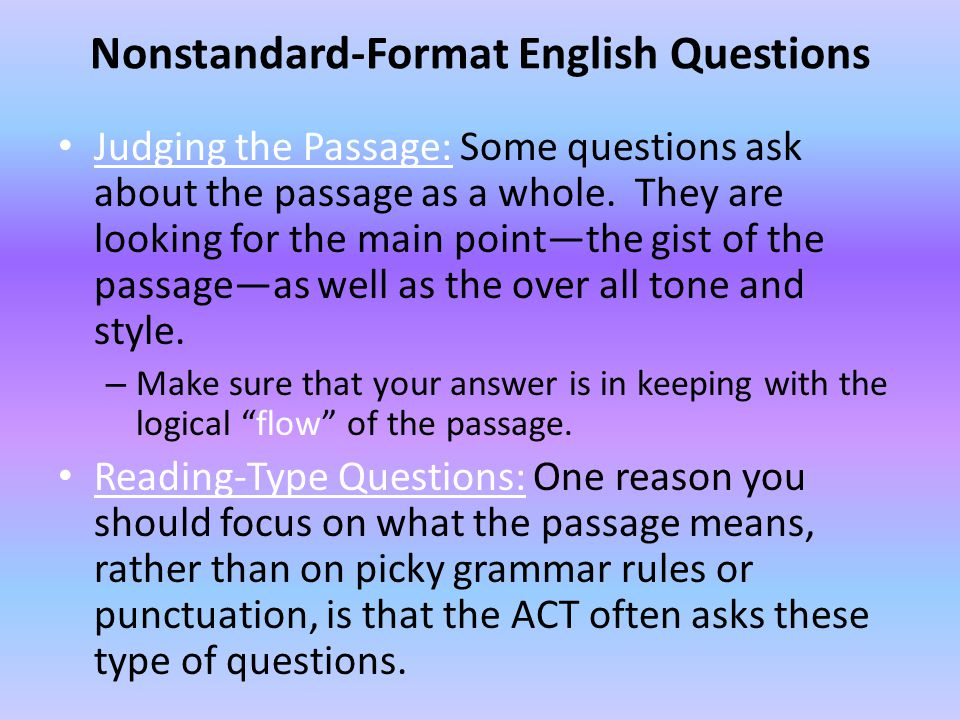 Nonstandard-Format English Questions Judging the Passage: Some questions ask about the passage as a whole.