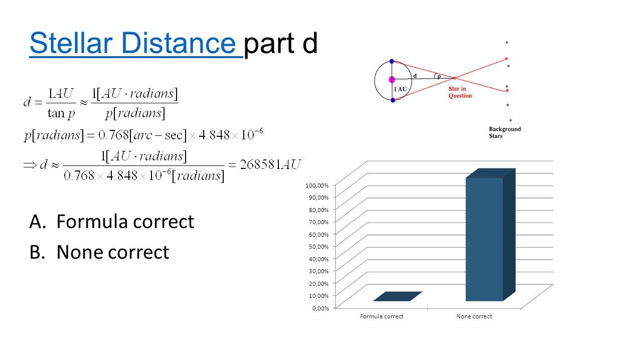 Stellar Distance Stellar Distance part d A.Formula correct B.None correct