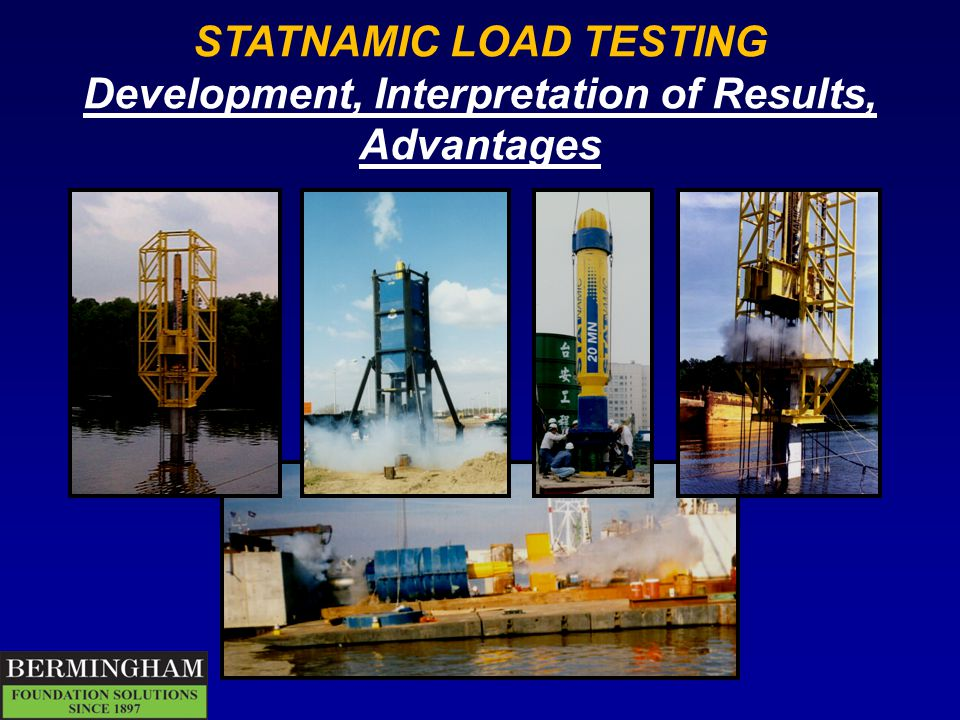 The Idea Statnamic Note: The JGS defines a Rapid Load Test as 5 < tr < 500, where tr is the number of times a stress wave will travel up and down the pile during the loading event