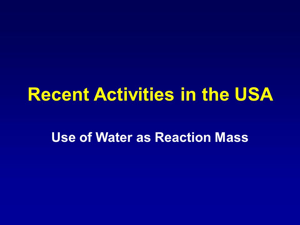 Recent Activities in the USA Use of Water as Reaction Mass