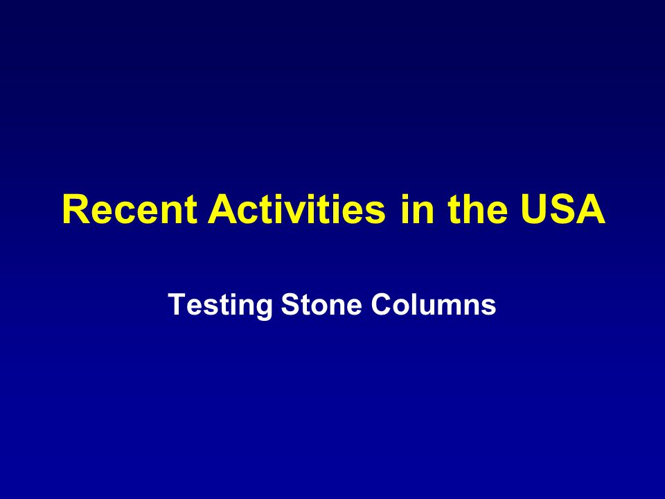 Recent Activities in the USA Testing Stone Columns