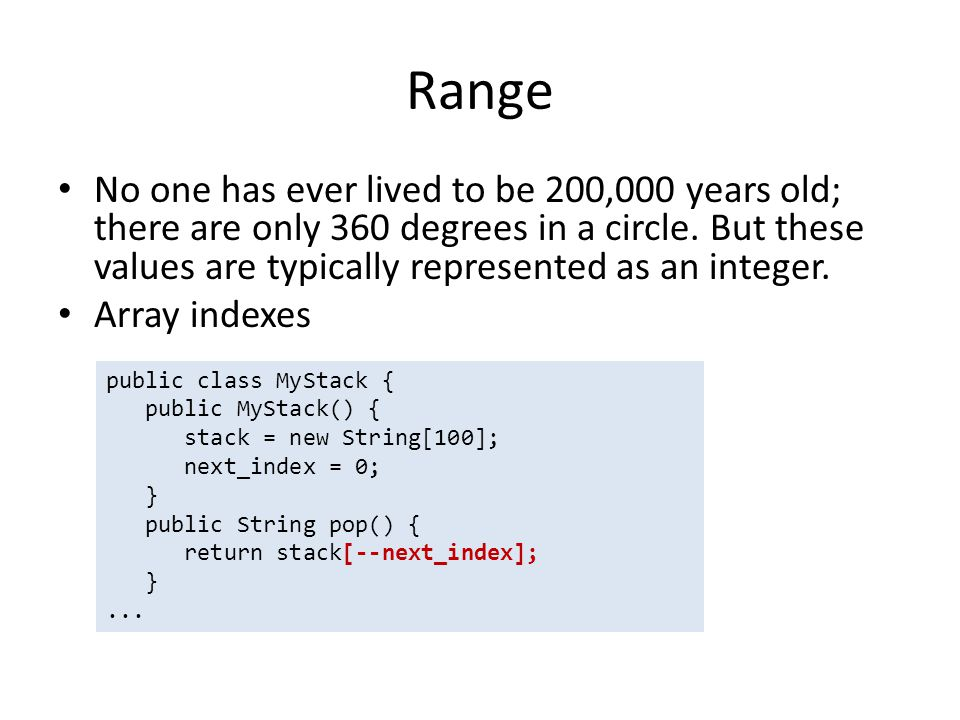 Range No one has ever lived to be 200,000 years old; there are only 360 degrees in a circle.