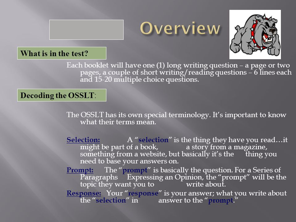 The test contains Two test booklets and one student answer sheet. Written responses (answers) go in the test booklets. The student answer sheet is for