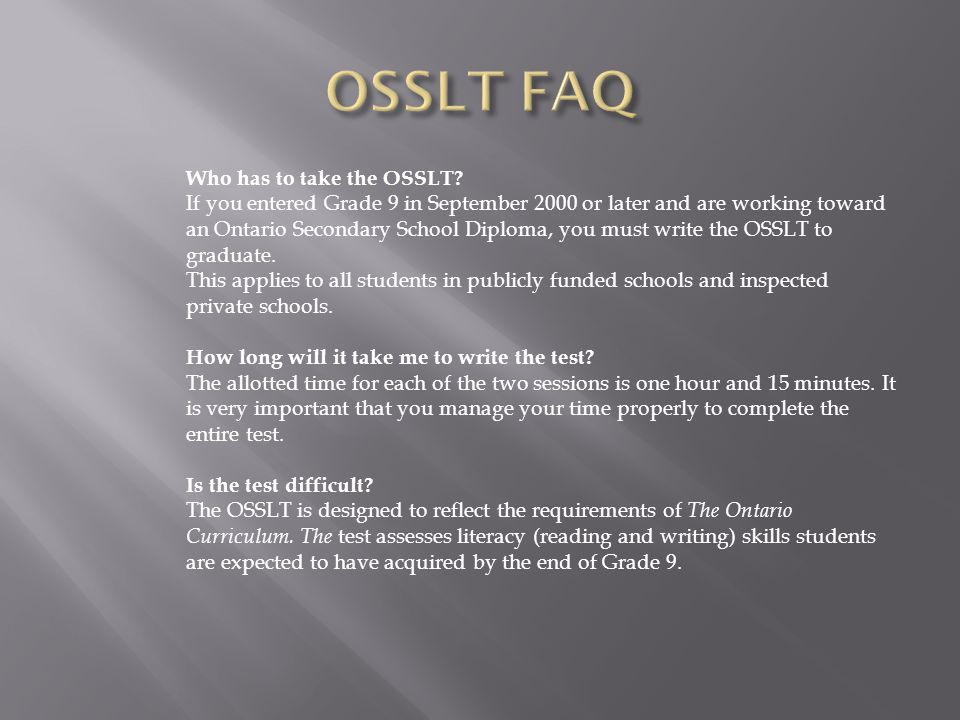 Who has to take the OSSLT. How long will it take me to write the test.