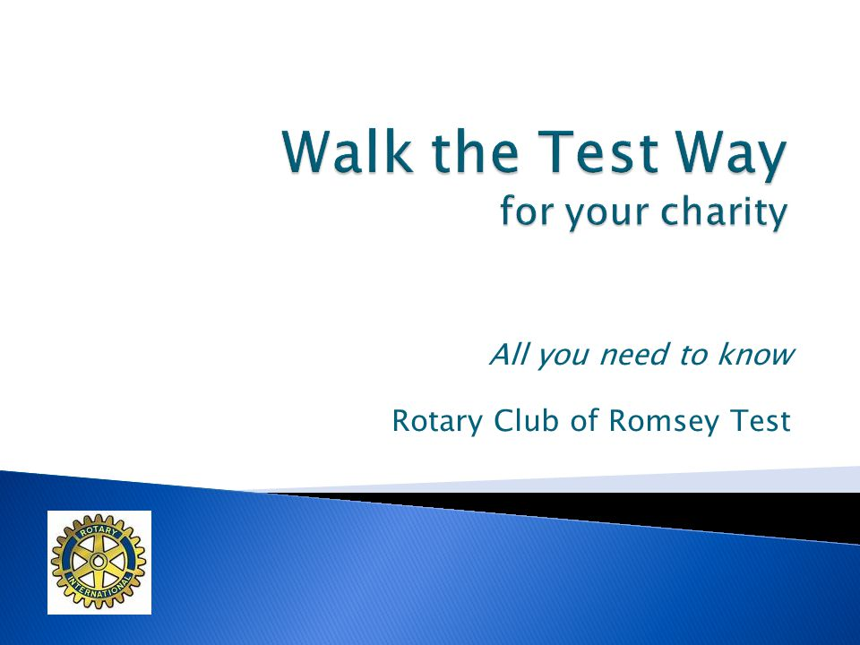 All you need to know Rotary Club of Romsey Test