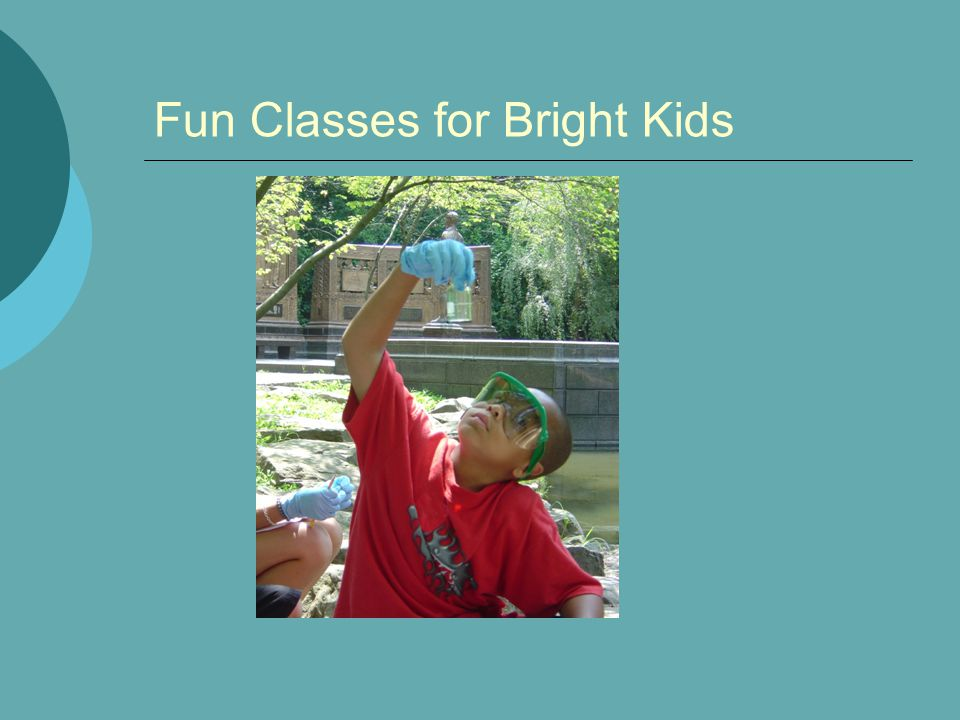 Fun Classes for Bright Kids