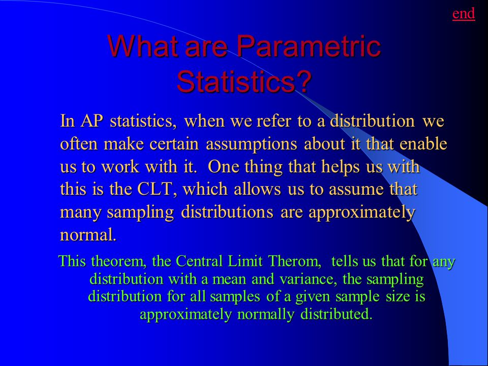 When are Parametric Statistics not useful.