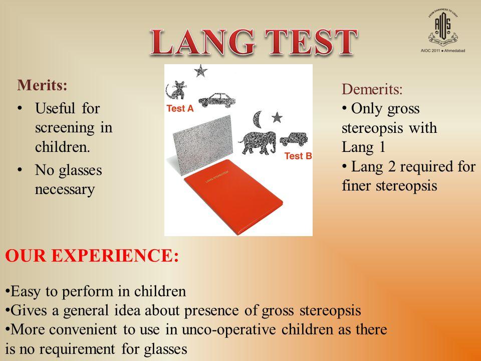 Merits: Useful for screening in children.