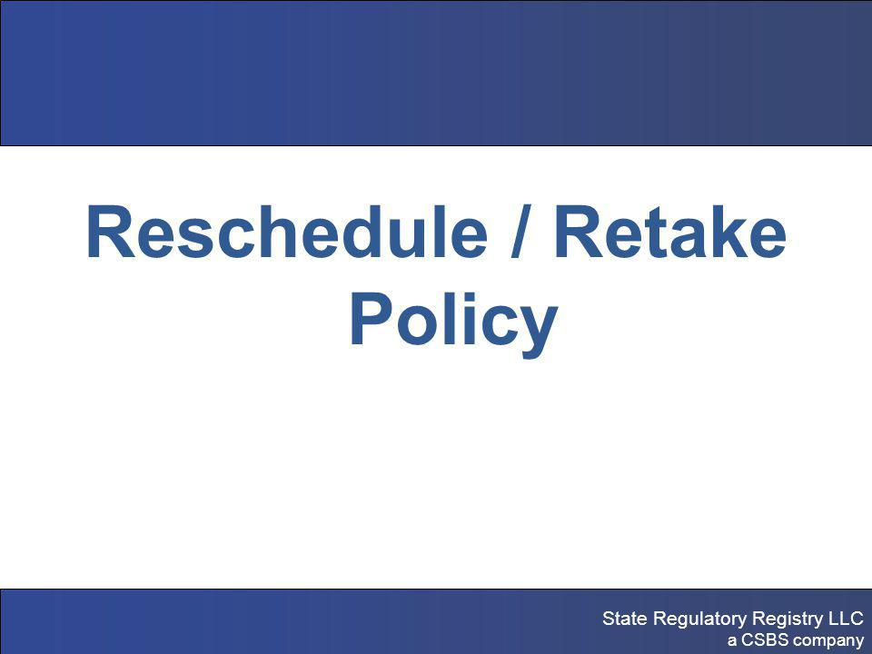 State Regulatory Registry LLC a CSBS company Reschedule / Retake Policy