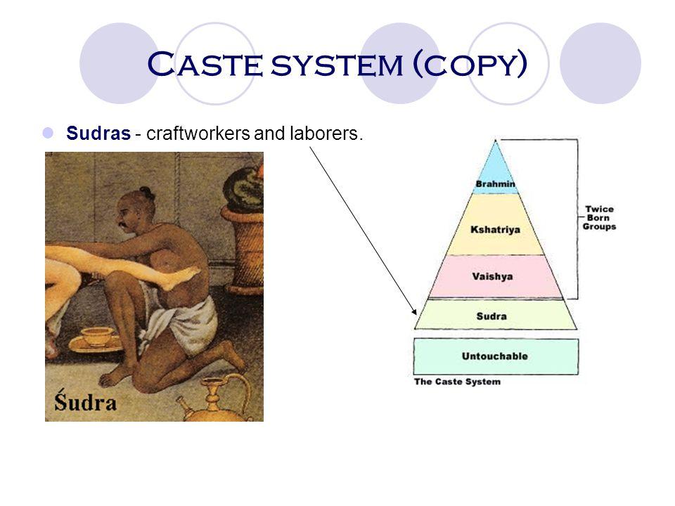 Caste System (copy) Vaisya (VEEZ YUHZ) - the farmers and merchants