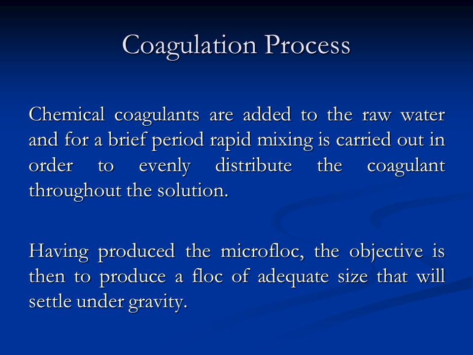 Flocculation Process Flocculation is a gentle or slow mixing.
