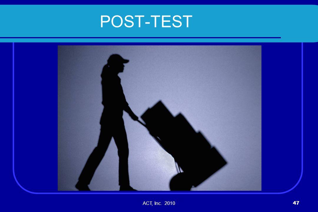 ACT, Inc. 201047 POST-TEST