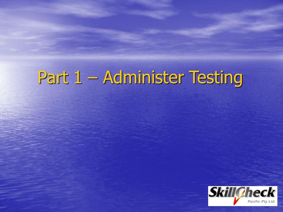 Administer Tests allows you to create a test session comprised of one or more tests to be administered at this computer