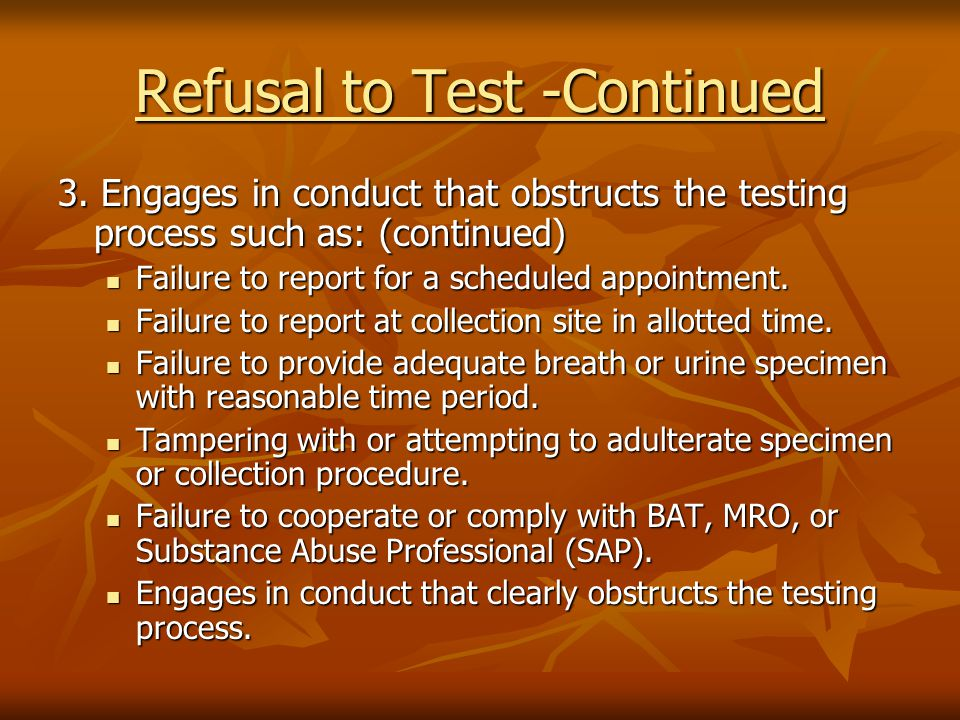 Refusal to Test -Continued 3.