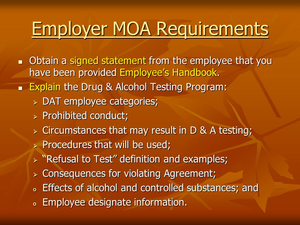 Employer MOA Requirements Obtain a signed statement from the employee that you have been provided Employees Handbook.