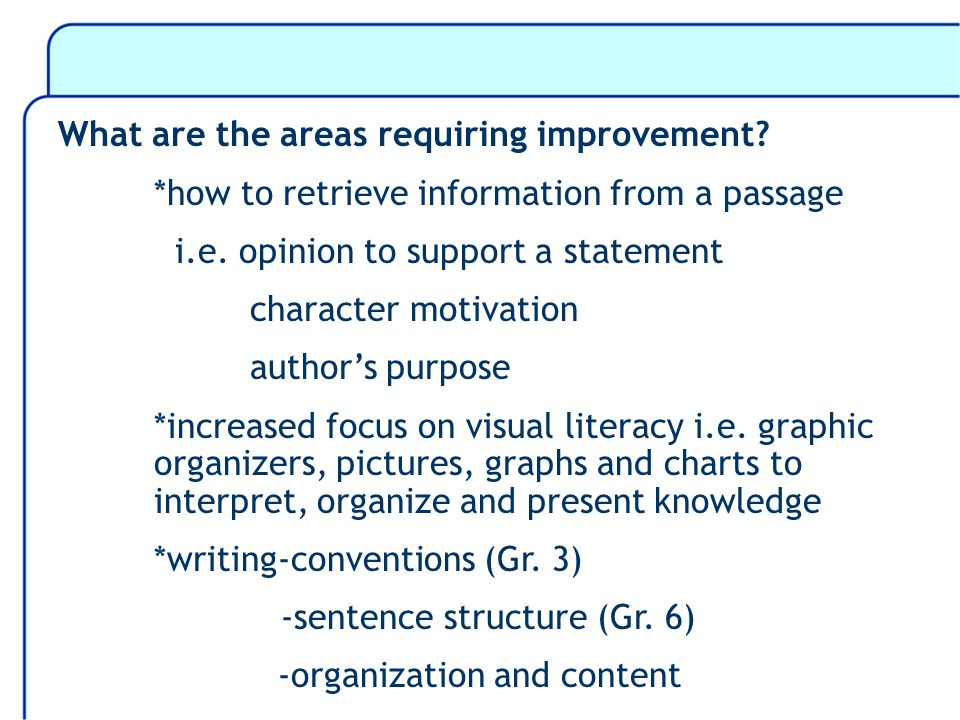 What are the areas requiring improvement. *how to retrieve information from a passage i.e.
