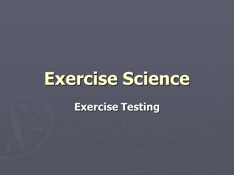 Exercise Science Exercise Testing
