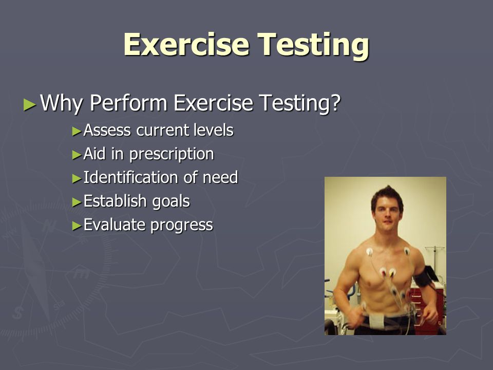 Why Perform Exercise Testing. Why Perform Exercise Testing.