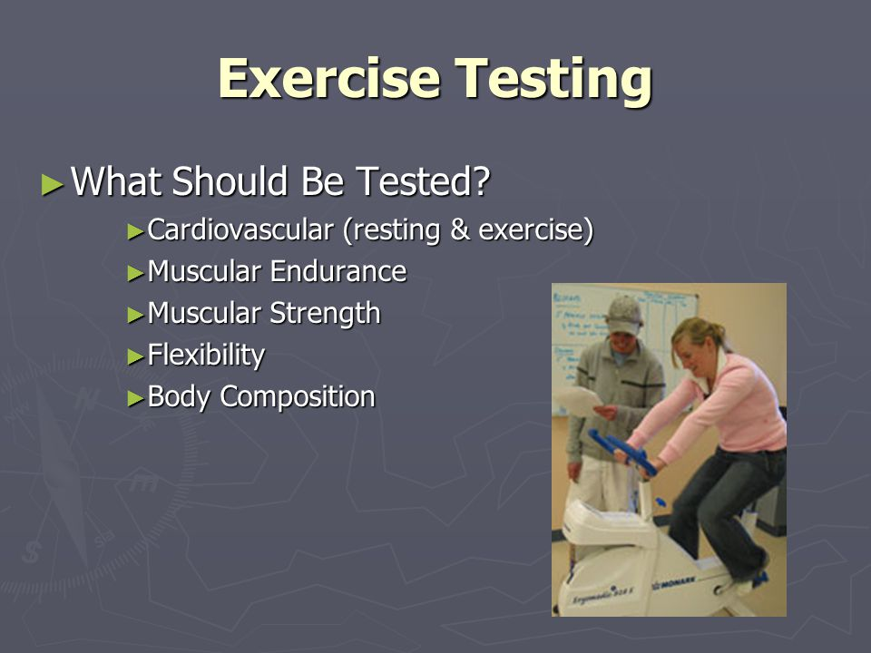 Exercise Testing What Should Be Tested. What Should Be Tested.