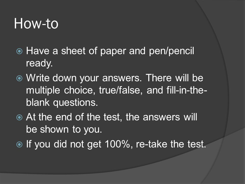 How-to Have a sheet of paper and pen/pencil ready.