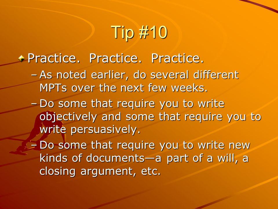 Tip #10 Practice. Practice. Practice.