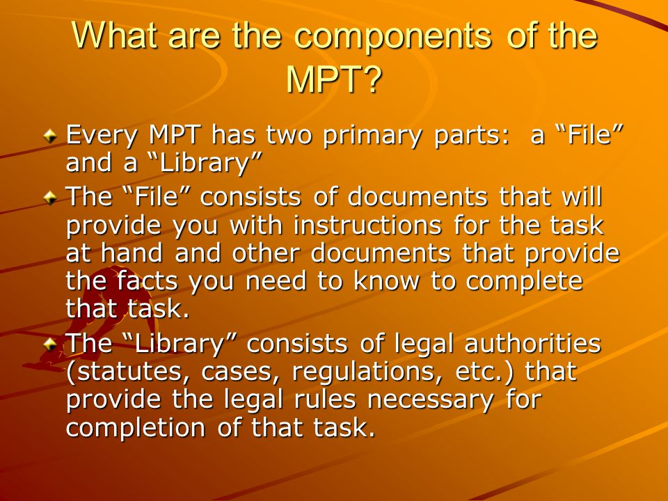 What are the components of the MPT.