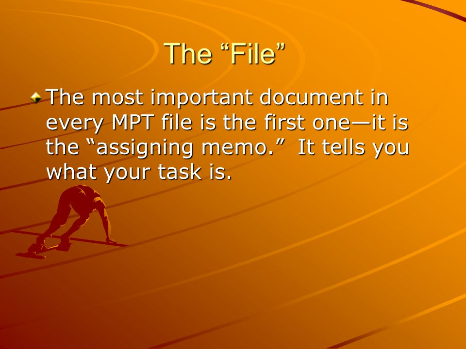 The File The most important document in every MPT file is the first oneit is the assigning memo.