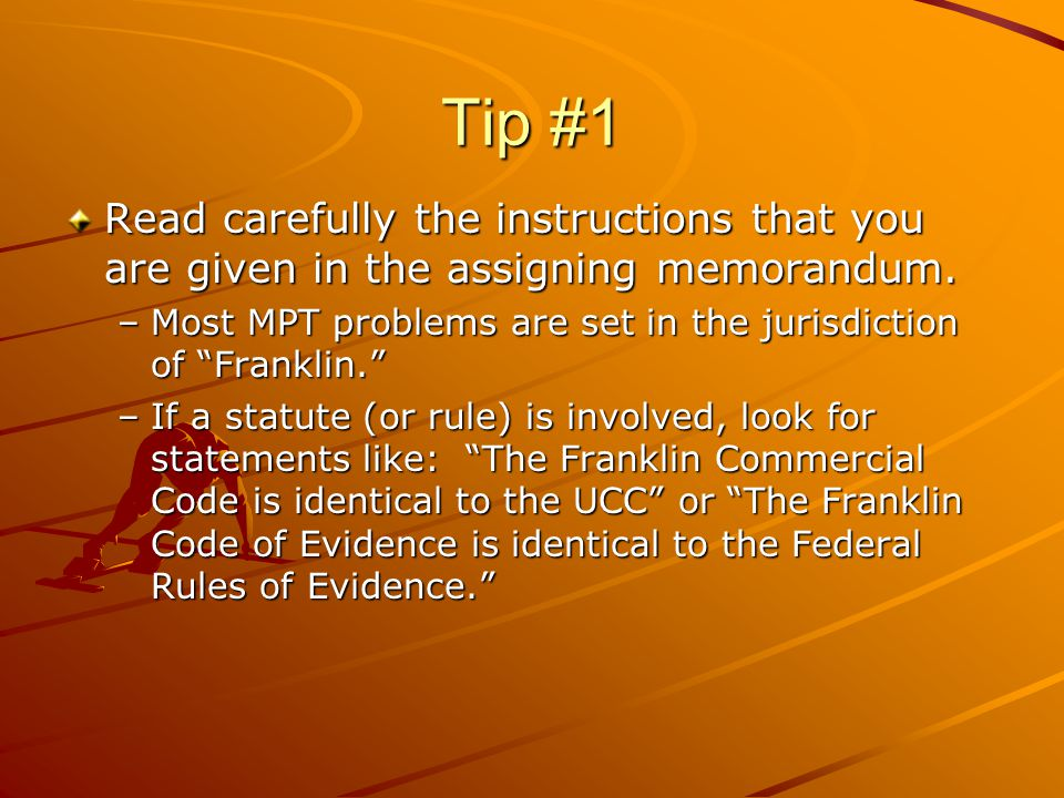 Tip #1 Read carefully the instructions that you are given in the assigning memorandum.