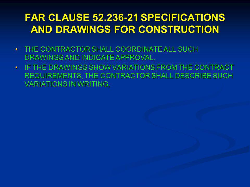 FAR CLAUSE 52.236-21 SPECIFICATIONS AND DRAWINGS FOR CONSTRUCTION DRAWING SUBMITTED BY THE CONTRACTOR.DRAWING SUBMITTED BY THE CONTRACTOR.
