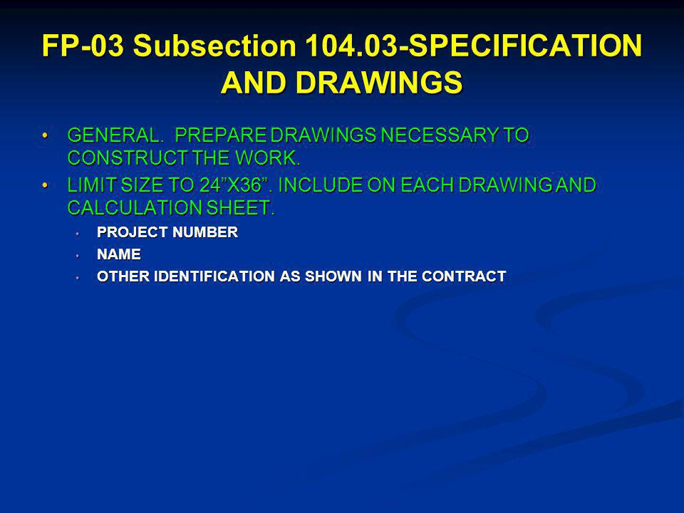 GENERAL.PREPARE DRAWINGS NECESSARY TO CONSTRUCT THE WORK.GENERAL.