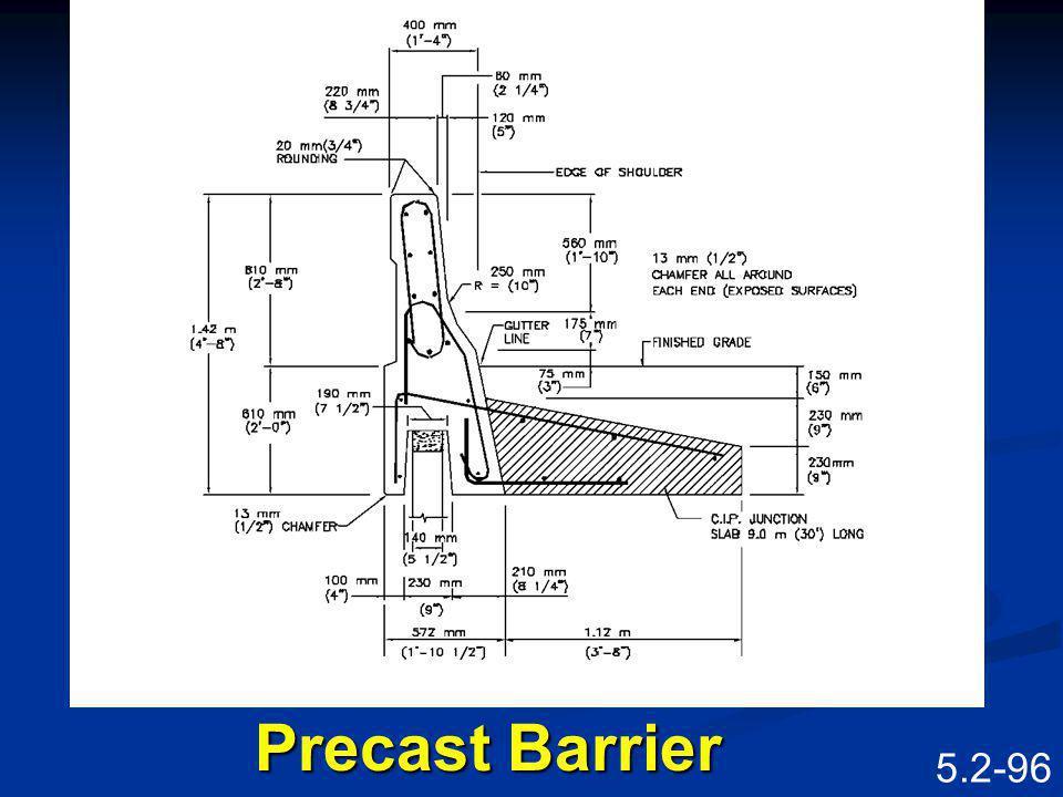 5.2-95 Ancillary Items BarriersBarriers Precast BarrierPrecast Barrier Cast-in-place barrierCast-in-place barrier Guard railGuard rail CopingCoping Pr