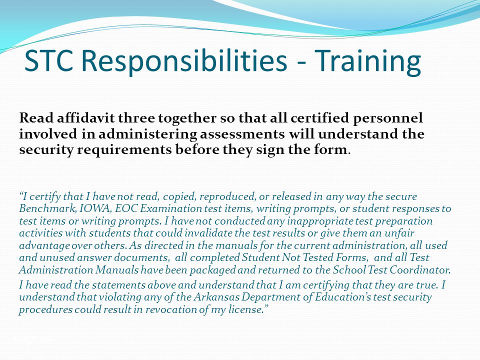 STC Responsibilities - Training Read affidavit three together so that all certified personnel involved in administering assessments will understand th