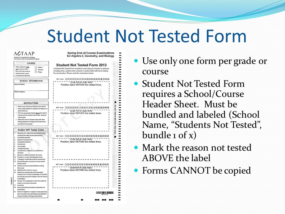 Student Not Tested Form Use only one form per grade or course Student Not Tested Form requires a School/Course Header Sheet. Must be bundled and label