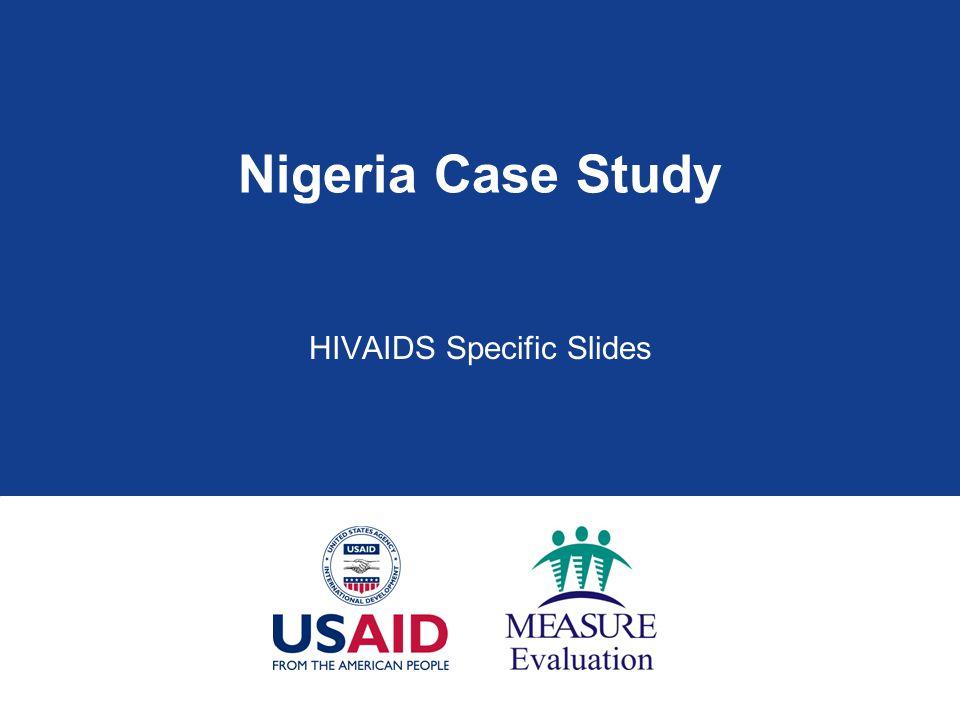 Nigeria Case Study HIVAIDS Specific Slides