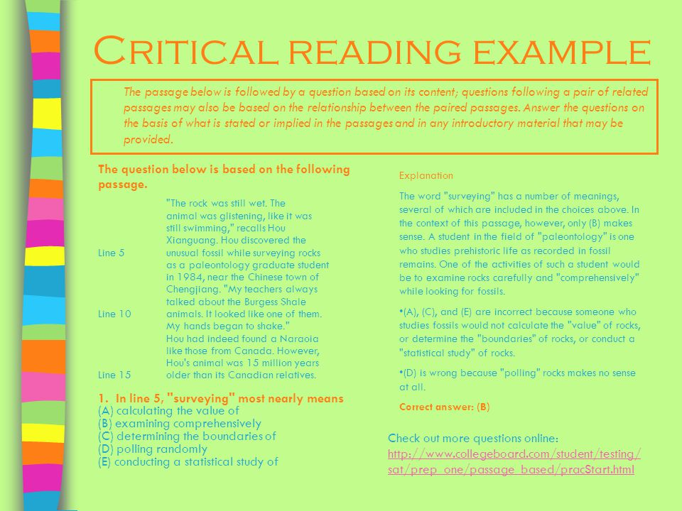 Critical reading example The passage below is followed by a question based on its content; questions following a pair of related passages may also be based on the relationship between the paired passages.
