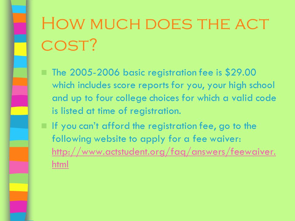 How much does the act cost.