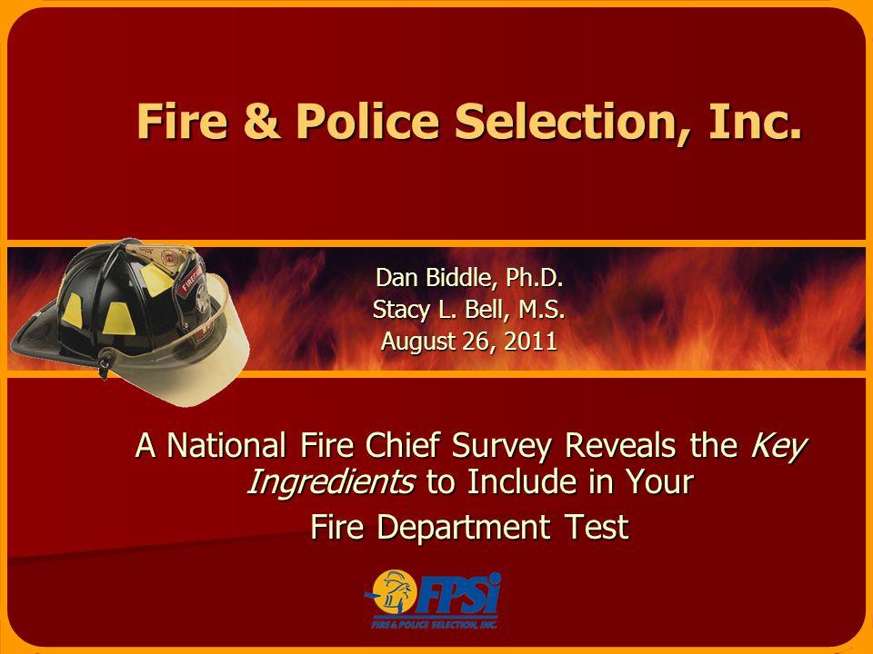 Fire & Police Selection, Inc. Dan Biddle, Ph.D. Stacy L.